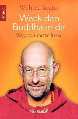 Weck den Buddha in dir, Wilfried Reuter