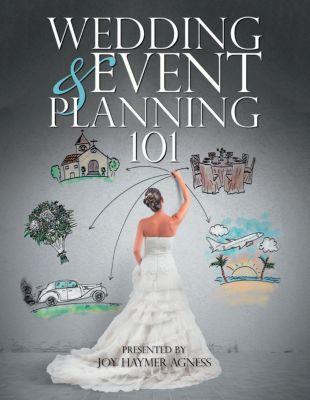 Wedding & Event Planning 101, Joy Haymer Agness