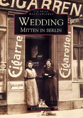 Wedding, Mitten in Berlin, Ralf Schmiedecke