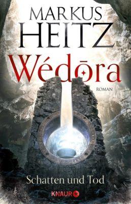 Wédora - Schatten und Tod, Markus Heitz