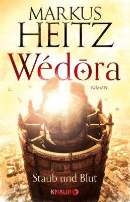 Wédora - Staub und Blut, Markus Heitz