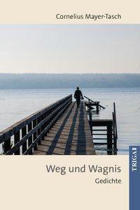 Weg und Wagnis - Peter Cornelius Mayer-Tasch |