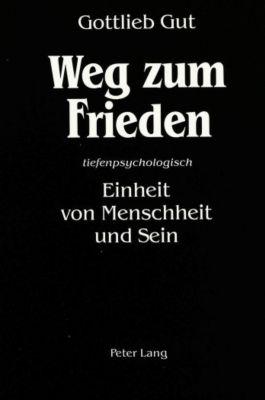 Weg zum Frieden - Gottlieb Gut |