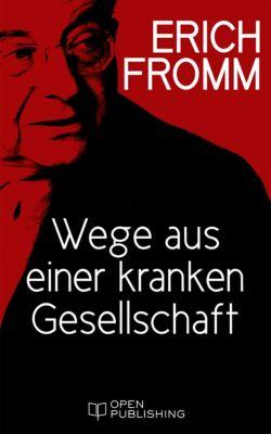 Wege aus einer kranken Gesellschaft, Erich Fromm
