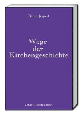 Wege der Kirchengeschichte, Bernd Jaspert