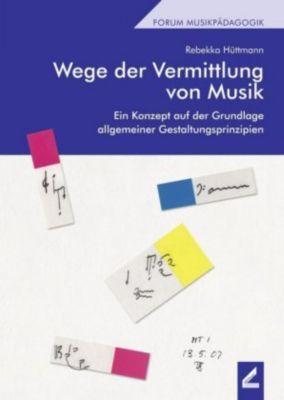 Wege der Vermittlung von Musik - Rebekka Hüttmann  
