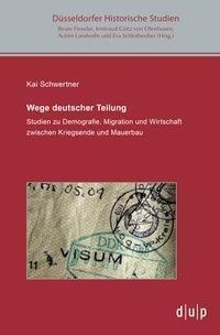 Wege deutscher Teilung, Kai Schwertner