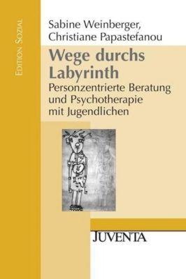 Wege durchs Labyrinth, Sabine Weinberger, Christiane Papastefanou