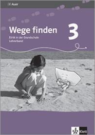 Wege finden, Ausgabe für Thüringen, Sachsen und Sachsen-Anhalt: 3. Jahrgangsstufe, Lehrerband