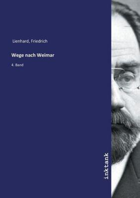 Wege nach Weimar - Friedrich Lienhard pdf epub