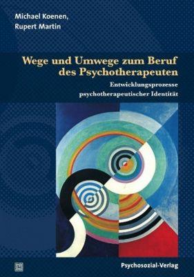 Wege und Umwege zum Beruf des Psychotherapeuten, Michael Koenen, Rupert Martin