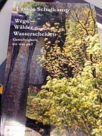 Wege, Wälder, Wasserscheiden - Ursula Schulkamp pdf epub