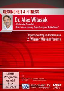 Wege zu mehr Leistung, Begeisterung und Wohlbefinden, Alex Witasek