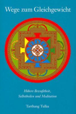 Wege zum Gleichgewicht, Tarthang Tulku Rinpoche