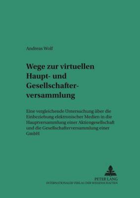 Wege zur virtuellen Haupt- und Gesellschafterversammlung, Andreas Wolf