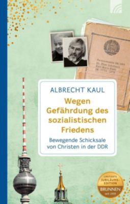 Wegen Gefährdung des sozialistischen Friedens - Albrecht Kaul pdf epub