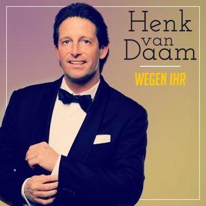 Wegen Ihr, Henk van Daam