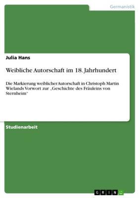 Weibliche Autorschaft im 18. Jahrhundert, Julia Hans