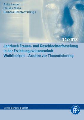 Weiblichkeit - Ansätze zur Theoretisierung