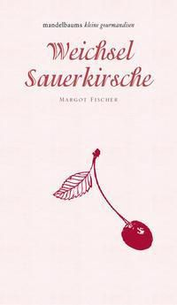 Weichsel / Sauerkirsche - Margot Fischer |