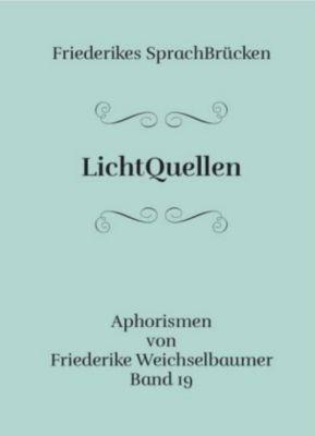 Weichselbaumer, F: LichtQuellen - Friederike Weichselbaumer |