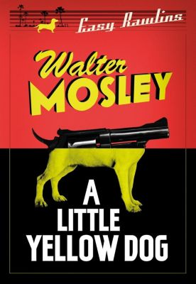 Weidenfeld and Nicholson: A Little Yellow Dog, Walter Mosley