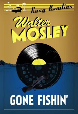 Weidenfeld and Nicholson: Gone Fishin', Walter Mosley