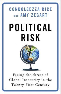 Weidenfeld and Nicholson: Political Risk, Condoleezza Rice, Amy Zegart