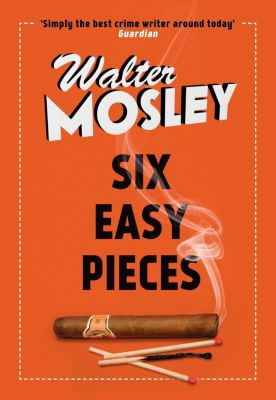 Weidenfeld and Nicholson: Six Easy Pieces, Walter Mosley