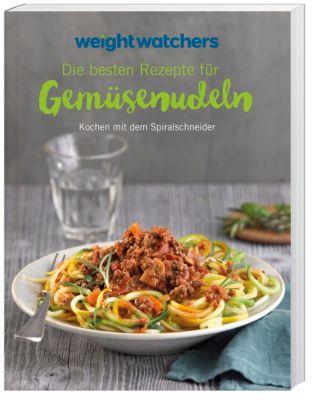 Weight Watchers - Die besten Rezepte für Gemüsenudeln