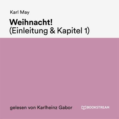 Weihnacht! (Einleitung & Kapitel 1), Karl May