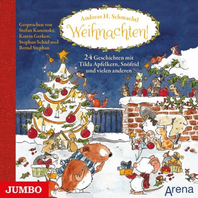 Weihnachten! 24 Geschichten mit Tilda Apfelkern, Snöfrid und vielen anderen, Andreas H. Schmachtl