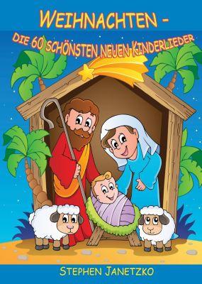 Weihnachten - Die 60 schönsten neuen Kinderlieder, Stephen Janetzko
