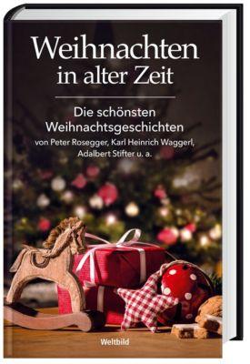 Weihnachten in alter Zeit - Die schönsten Weihnachtsgeschichten