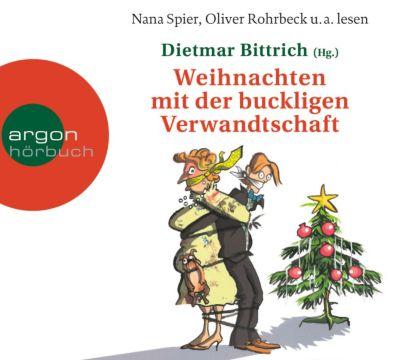 Weihnachten mit der buckligen Verwandtschaft, 2 Audio-CDs, Dietmar Bittrich