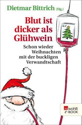 Weihnachten mit der buckligen Verwandtschaft: Blut ist dicker als Glühwein