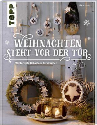 Weihnachten steht vor der Tür: Winterfeste Deko für draußen, Maria Landes