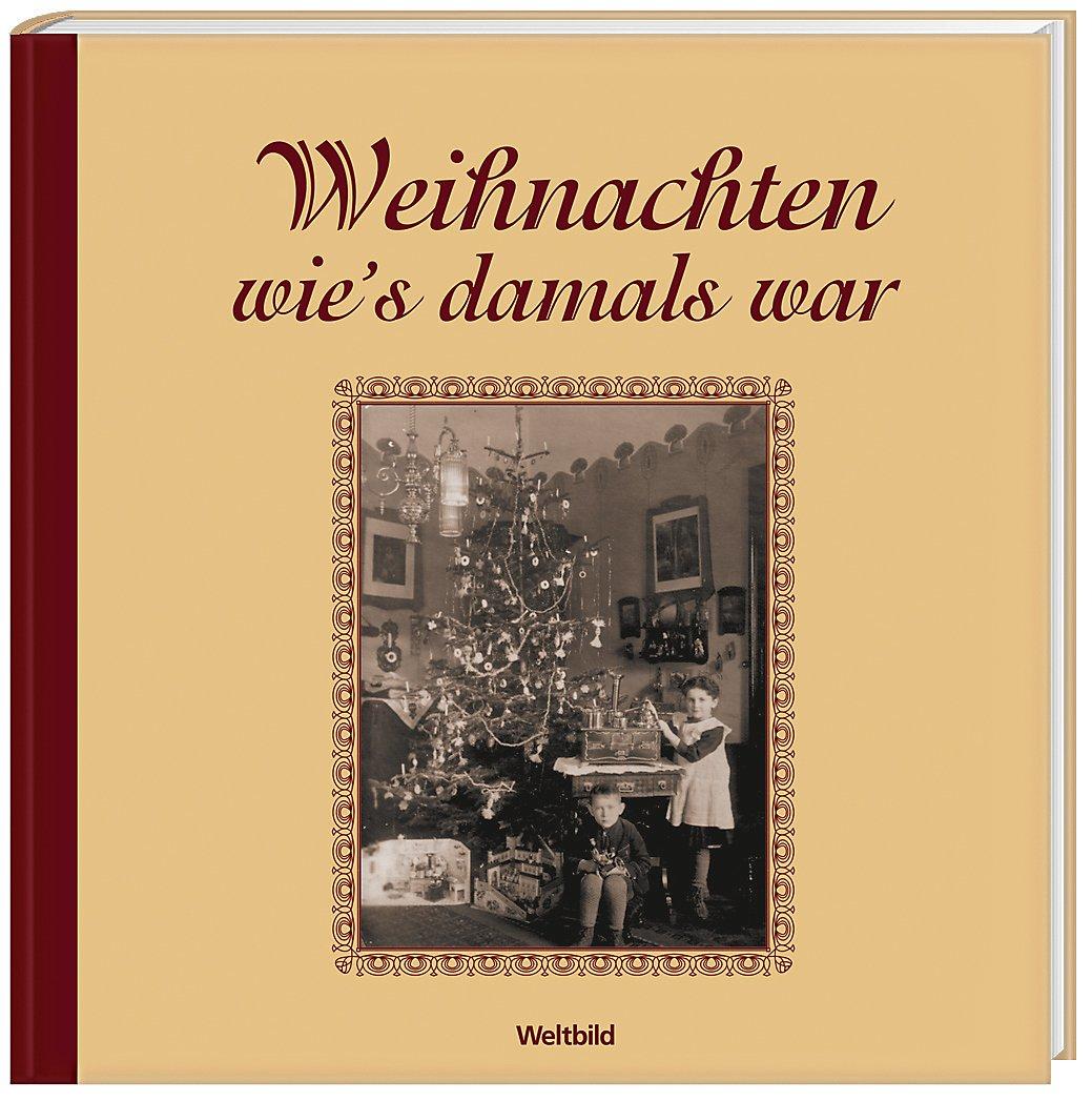 Weihnachten wie's damals war Buch bei Weltbild.de bestellen