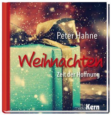 Weihnachten - Zeit der Hoffnung, Peter Hahne