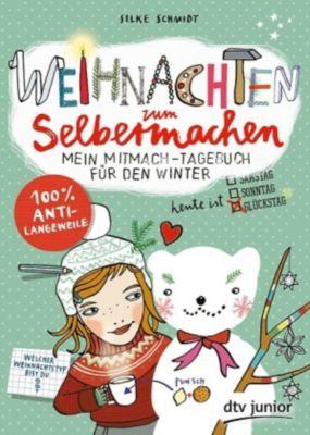 Weihnachten zum Selbermachen. Mein Mitmach-Tagebuch für den Winter, Silke Schmidt