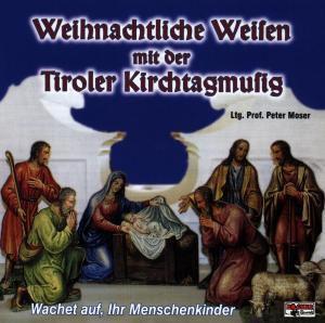 Weihnachtliche Weisen mit der Tiroler Kirchtagmusig, Tiroler Kirchtagmusig
