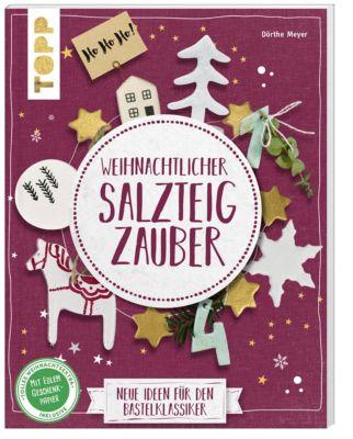 Weihnachtlicher Salzteigzauber - Dörthe Kirsten Meyer |