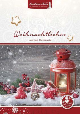Weihnachtliches aus dem Thermomix, Angelika Willhöft