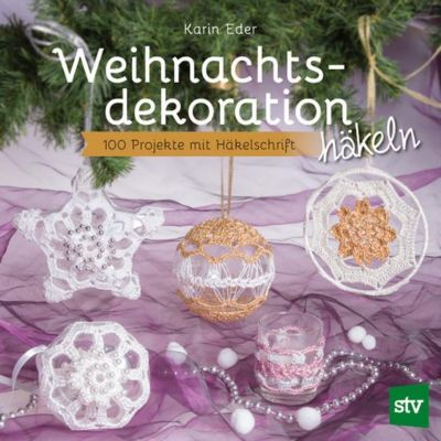 Weihnachtsdekoration häkeln - Karin Eder  