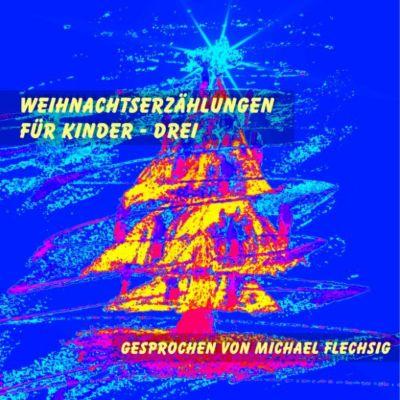 Weihnachtserzählungen für Kinder - Drei