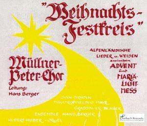 Weihnachtsfestkreis, Hans Ensemble Berger, Müllner-peter-chor