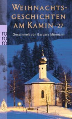 Weihnachtsgeschichten am Kamin - BARBARA MÜRMANN (HG.) |