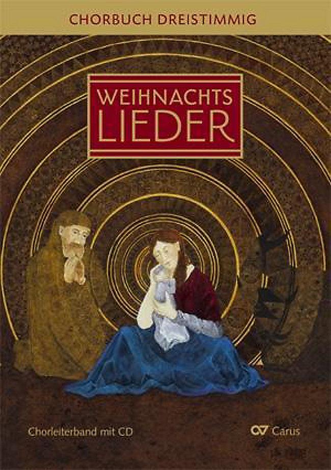 Weihnachtslieder - Chorbuch dreistimmig, Chorleiterband m. Audio-CD Buch