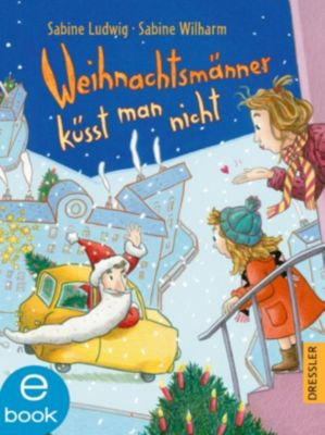 Weihnachtsmänner küsst man nicht, Sabine Ludwig