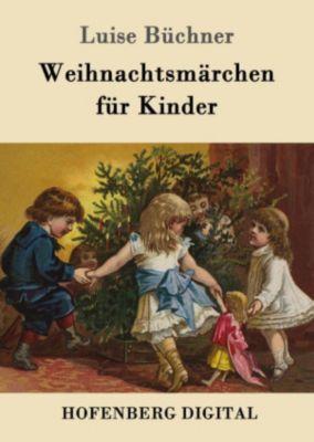 Weihnachtsmärchen für Kinder, Luise Büchner